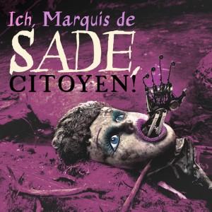 Ich, Marquis de Sade, Citoyen!